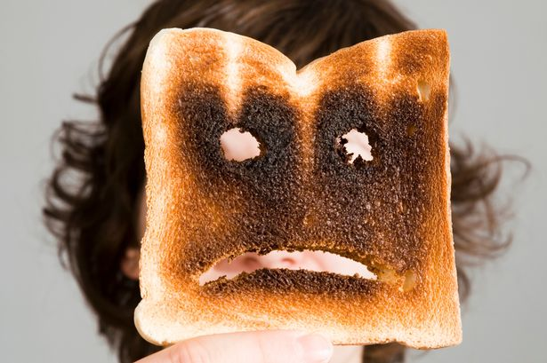 I'm sick of burnt toast